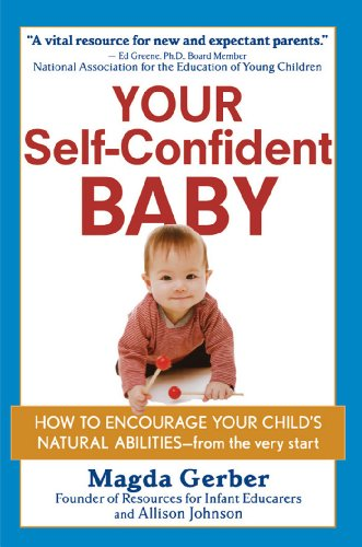 Magda Gerber – ,,Your Self-Confident Baby: How to Encourage Your Child's Natural Abilities – from the Very Start""