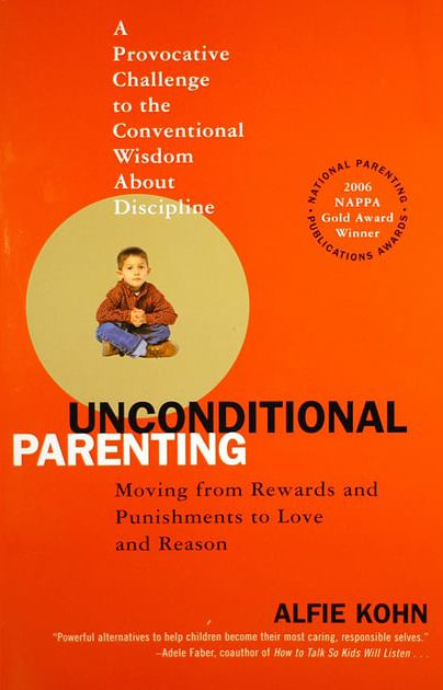 """Alfie Kohn – ,,Unconditional Parenting: Moving from Rewards and Punishments to Love and Reason"""""""